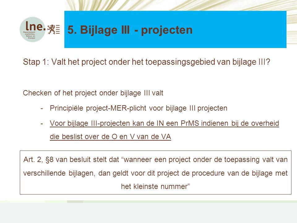 Stap 1: Valt het project onder het toepassingsgebied van bijlage III.