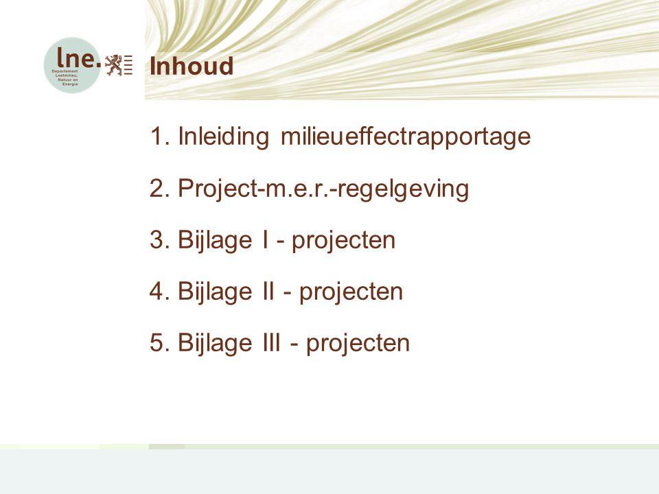 Inhoud 1.Inleiding milieueffectrapportage 2. Project-m.e.r.-regelgeving 3.