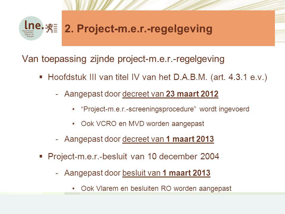 Van toepassing zijnde project-m.e.r.-regelgeving  Hoofdstuk III van titel IV van het D.A.B.M.