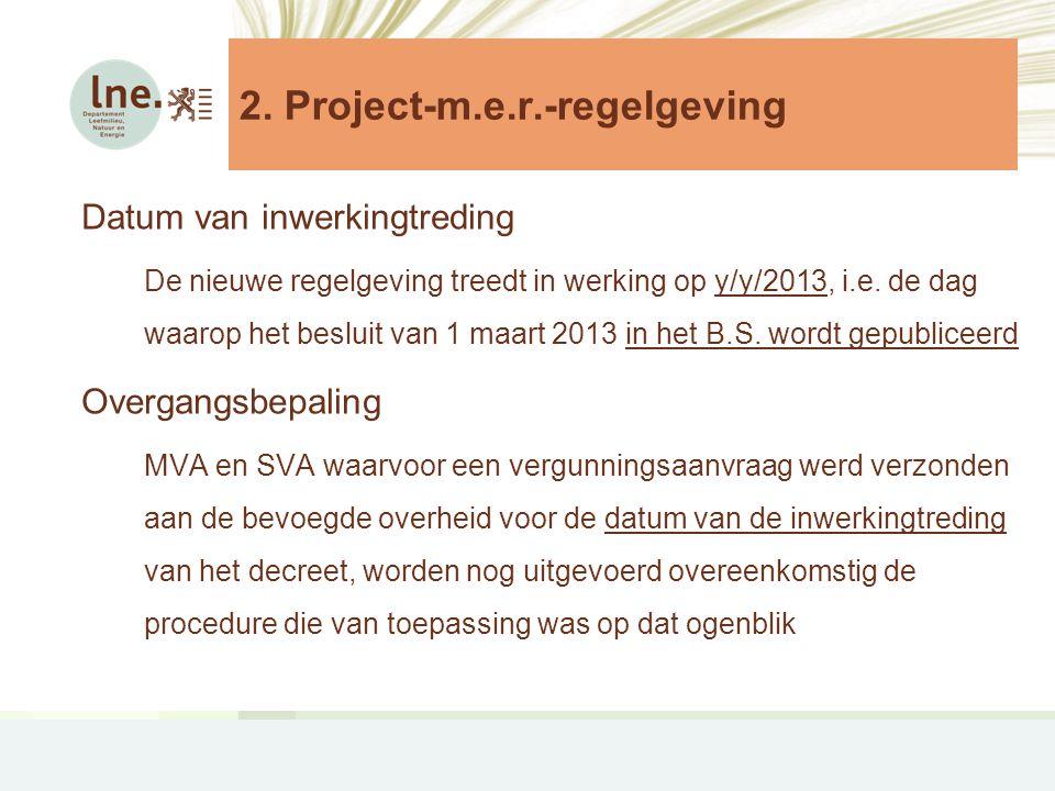 Datum van inwerkingtreding De nieuwe regelgeving treedt in werking op y/y/2013, i.e.