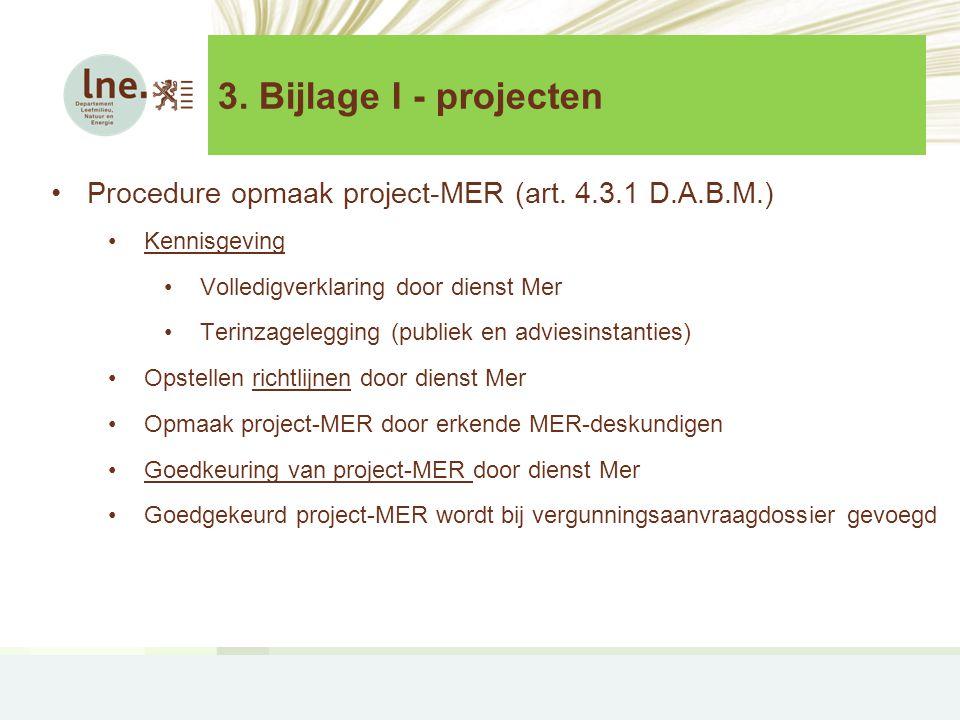 3.Bijlage I - projecten •Procedure opmaak project-MER (art.