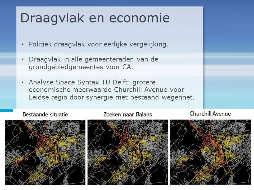 Draagvlak en economie • Politiek draagvlak voor eerlijke vergelijking. • Draagvlak in alle gemeenteraden van de grondgebiedgemeentes voor CA. • Analys