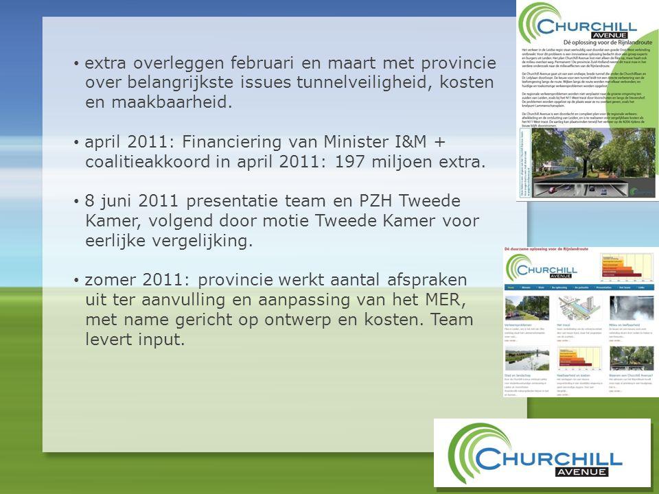 • extra overleggen februari en maart met provincie over belangrijkste issues tunnelveiligheid, kosten en maakbaarheid. • april 2011: Financiering van