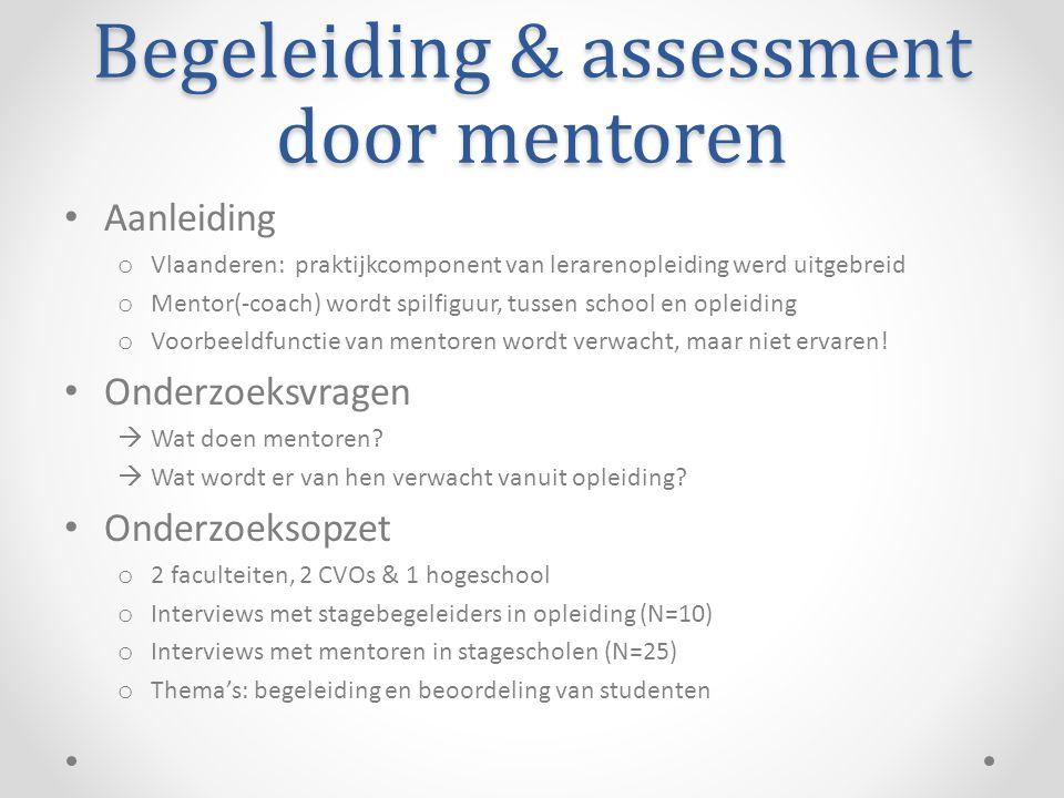 Begeleiding & assessment door mentoren • Aanleiding o Vlaanderen: praktijkcomponent van lerarenopleiding werd uitgebreid o Mentor(-coach) wordt spilfi