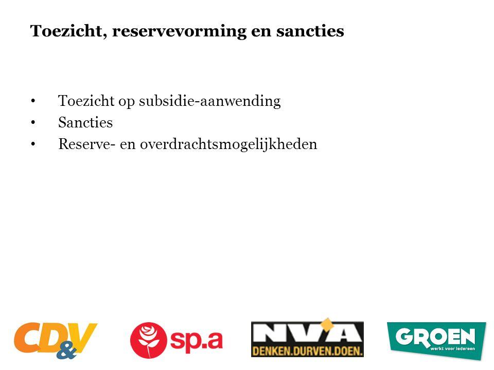 Toezicht, reservevorming en sancties • Toezicht op subsidie-aanwending • Sancties • Reserve- en overdrachtsmogelijkheden