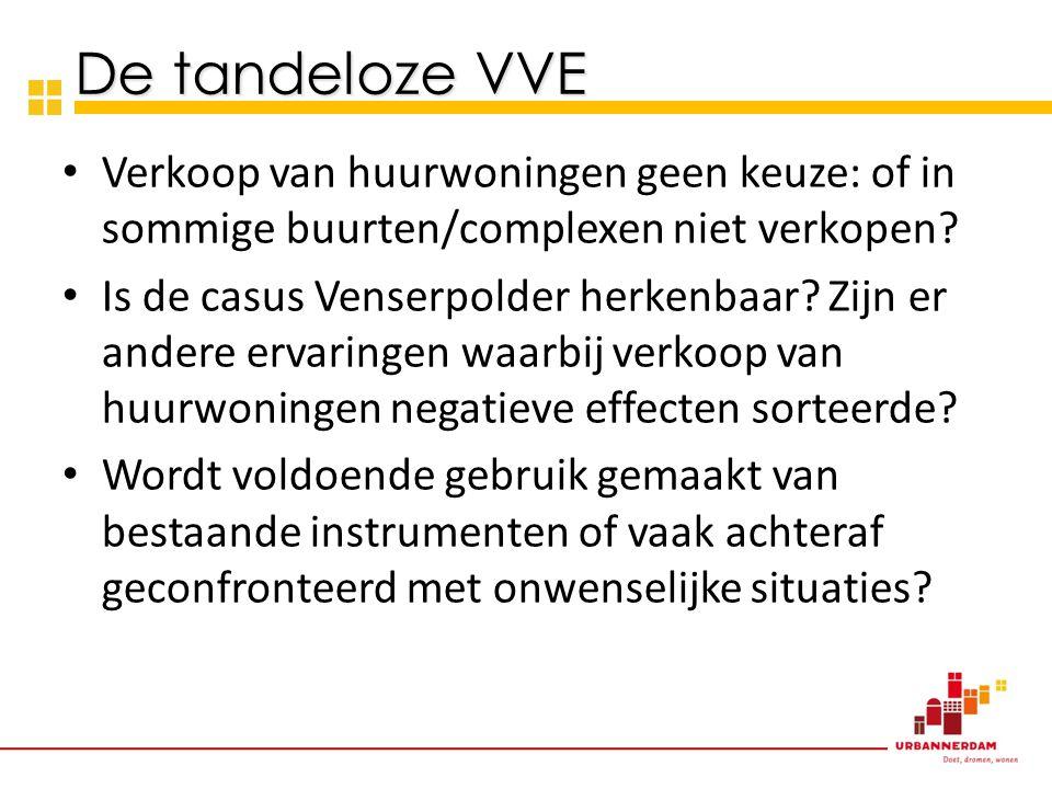 De tandeloze VVE • Verkoop van huurwoningen geen keuze: of in sommige buurten/complexen niet verkopen.