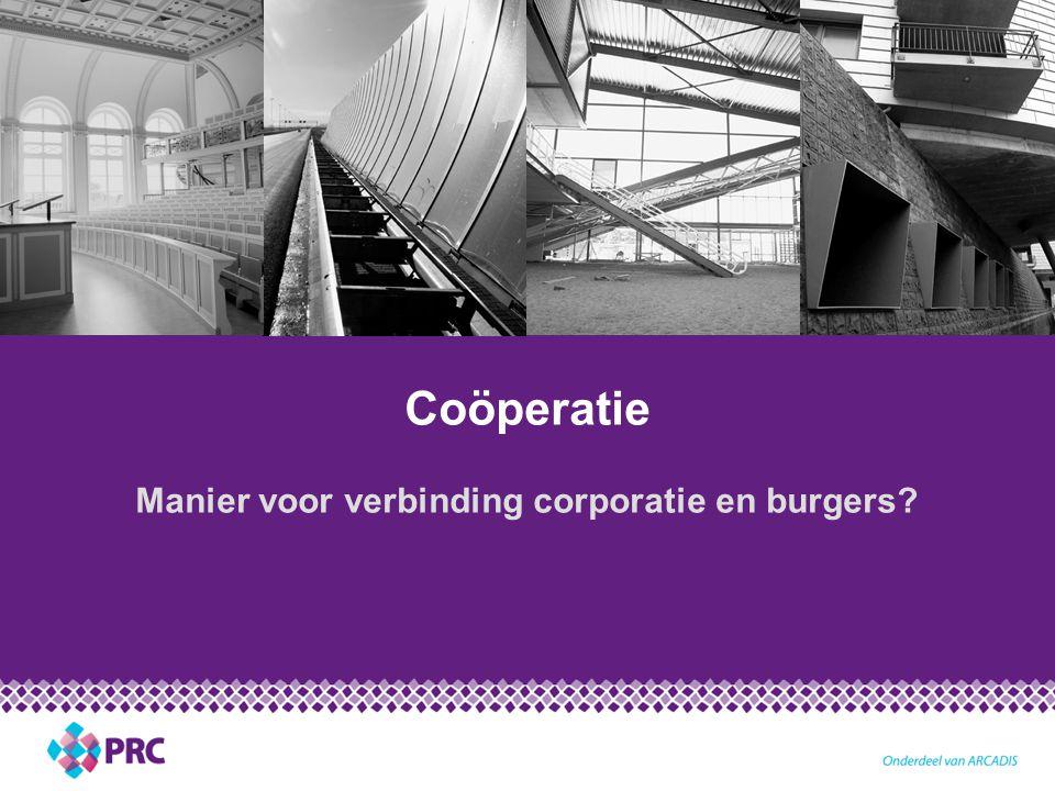 Coöperatie Manier voor verbinding corporatie en burgers?