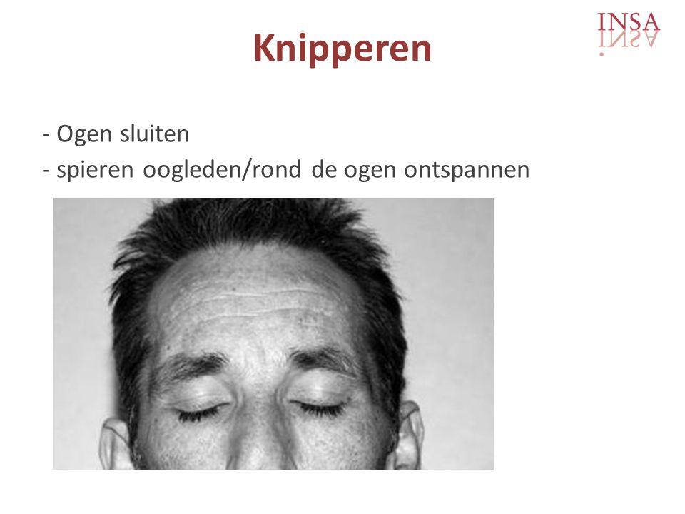Knipperen - Ogen sluiten - spieren oogleden/rond de ogen ontspannen