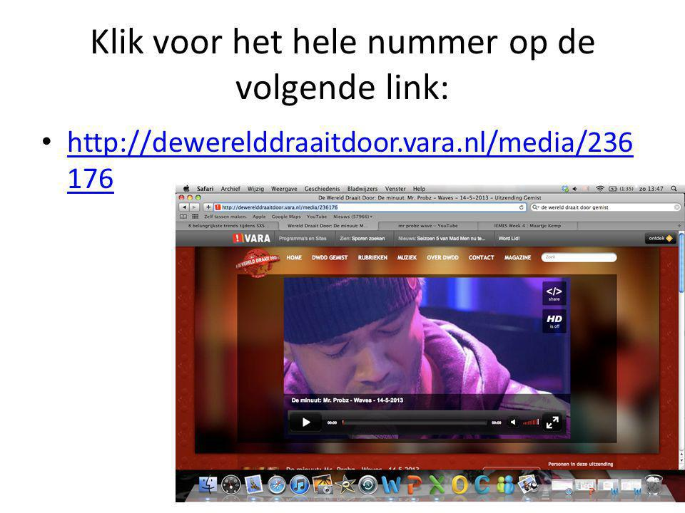 Klik voor het hele nummer op de volgende link: • http://dewerelddraaitdoor.vara.nl/media/236 176 http://dewerelddraaitdoor.vara.nl/media/236 176