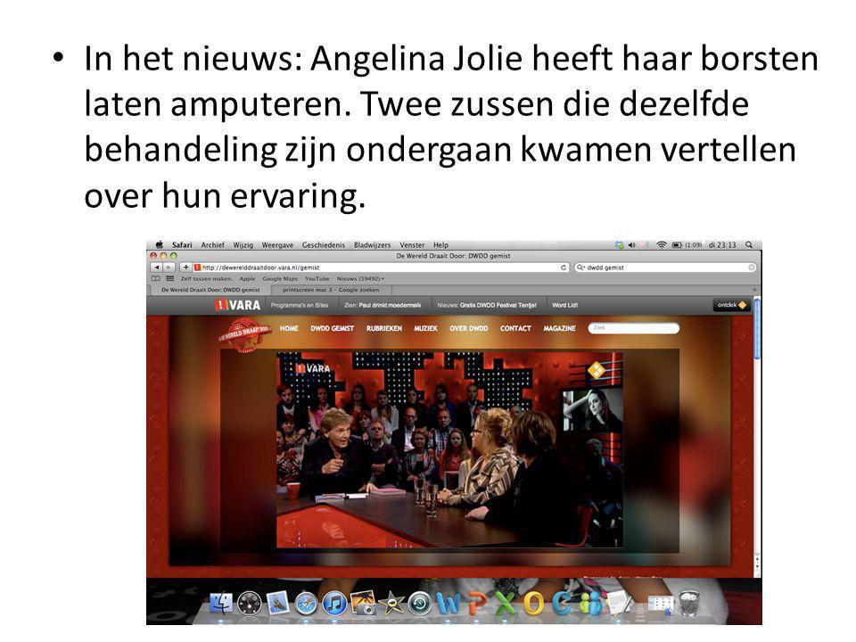 • In het nieuws: Angelina Jolie heeft haar borsten laten amputeren. Twee zussen die dezelfde behandeling zijn ondergaan kwamen vertellen over hun erva
