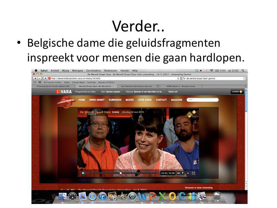 Verder.. • Belgische dame die geluidsfragmenten inspreekt voor mensen die gaan hardlopen.