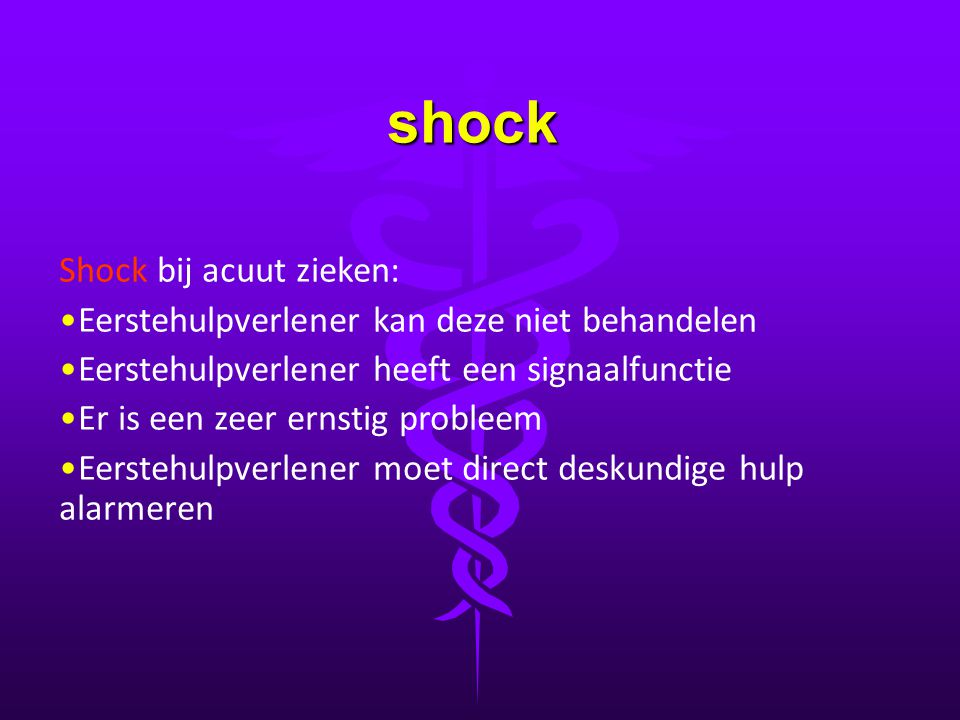 shock Shock bij een ongevalslachtoffer – oorzaak bloedverlies – ontstaat al bij 20% verlies van de oorspronkelijke hoeveelheid bloed Bij volwassenen 1 liter, bij kinderen veel eerder