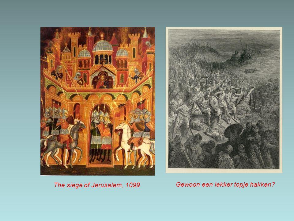 The siege of Jerusalem, 1099 Gewoon een lekker topje hakken?