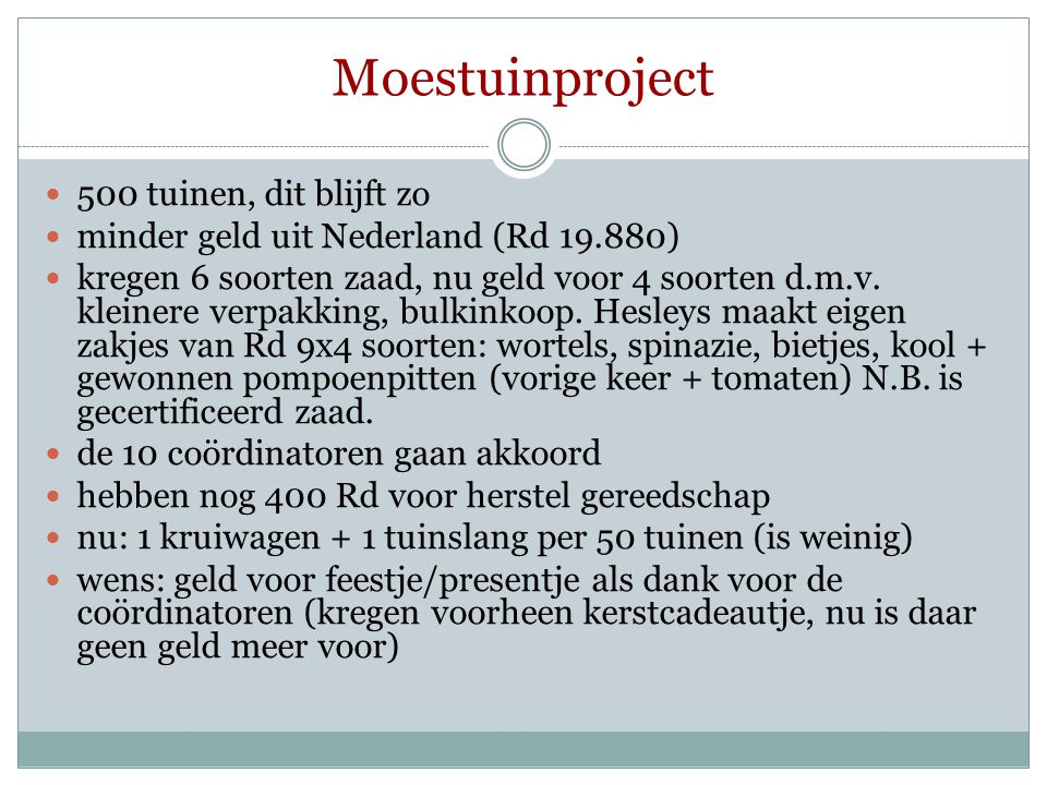 Moestuinproject  500 tuinen, dit blijft zo  minder geld uit Nederland (Rd 19.880)  kregen 6 soorten zaad, nu geld voor 4 soorten d.m.v. kleinere ve