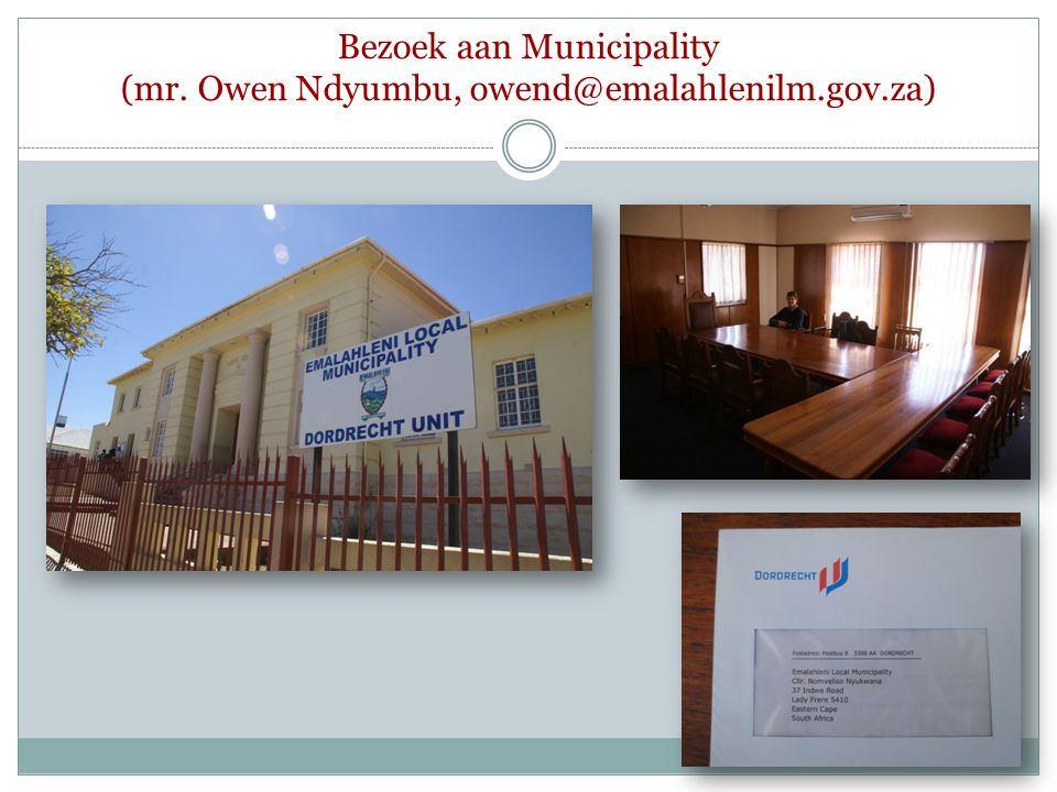 Bezoek aan Municipality (mr. Owen Ndyumbu, owend@emalahlenilm.gov.za)