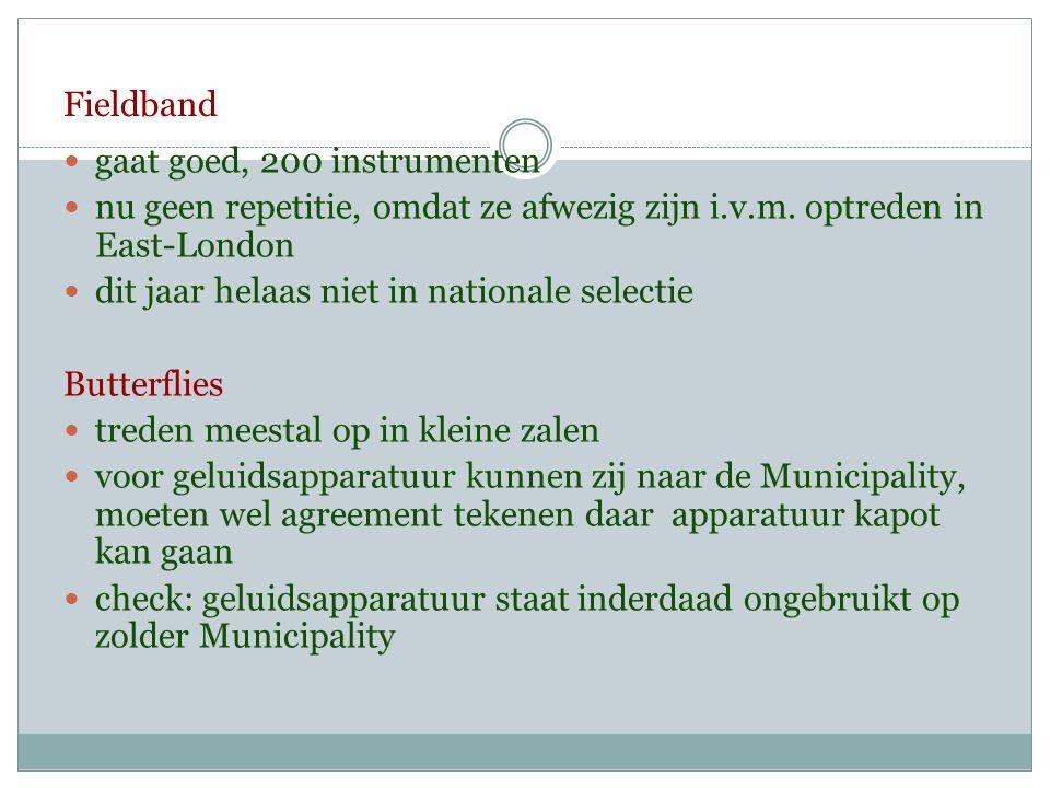 Fieldband  gaat goed, 200 instrumenten  nu geen repetitie, omdat ze afwezig zijn i.v.m.