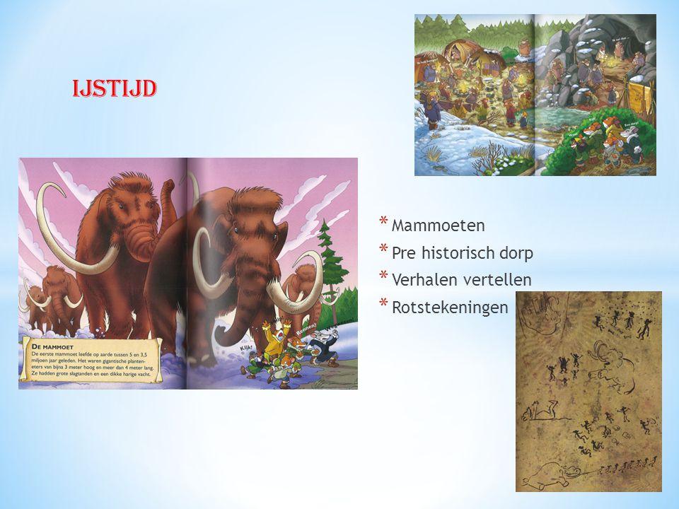 ijstijd * Mammoeten * Pre historisch dorp * Verhalen vertellen * Rotstekeningen