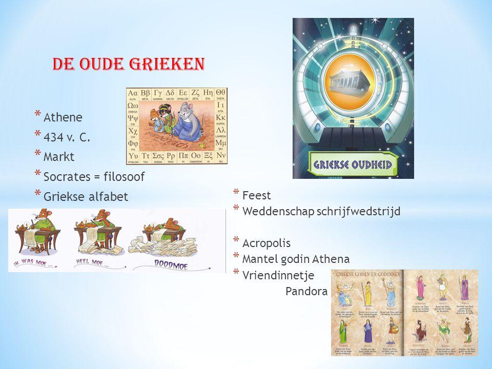 De oude Grieken * Athene * 434 v. C. * Markt * Socrates = filosoof * Griekse alfabet * Feest * Weddenschap schrijfwedstrijd * Acropolis * Mantel godin