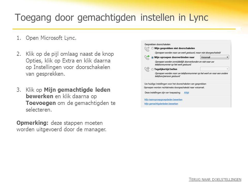 Toegang door gemachtigden instellen in Lync 1.Open Microsoft Lync. 2.Klik op de pijl omlaag naast de knop Opties, klik op Extra en klik daarna op Inst