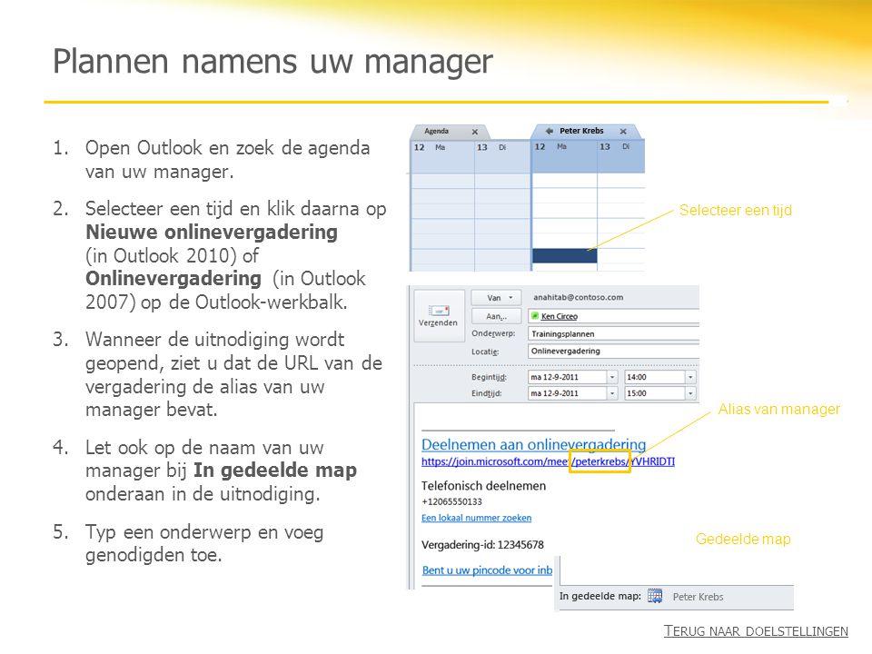 Plannen namens uw manager 1.Open Outlook en zoek de agenda van uw manager. 2.Selecteer een tijd en klik daarna op Nieuwe onlinevergadering (in Outlook
