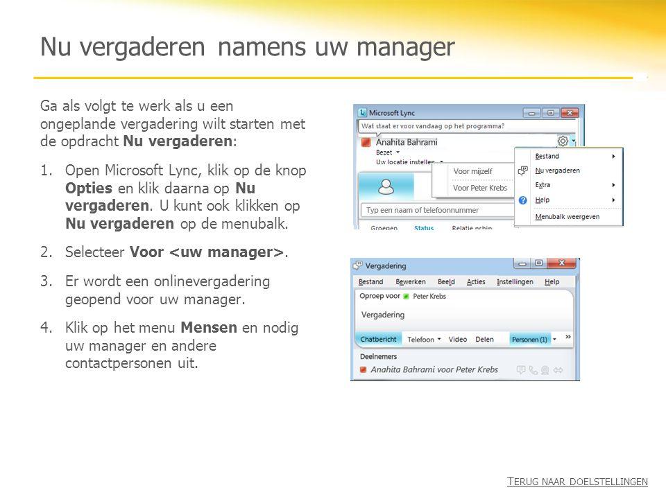 Nu vergaderen namens uw manager Ga als volgt te werk als u een ongeplande vergadering wilt starten met de opdracht Nu vergaderen: 1.Open Microsoft Lyn
