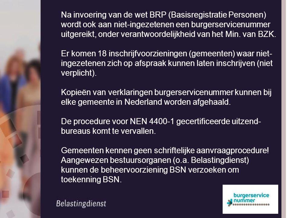 Na invoering van de wet BRP (Basisregistratie Personen) wordt ook aan niet-ingezetenen een burgerservicenummer uitgereikt, onder verantwoordelijkheid