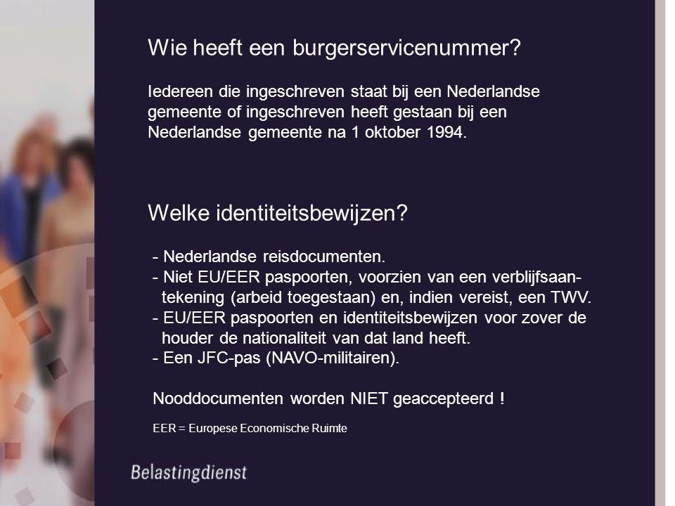 Wie heeft een burgerservicenummer? Iedereen die ingeschreven staat bij een Nederlandse gemeente of ingeschreven heeft gestaan bij een Nederlandse geme