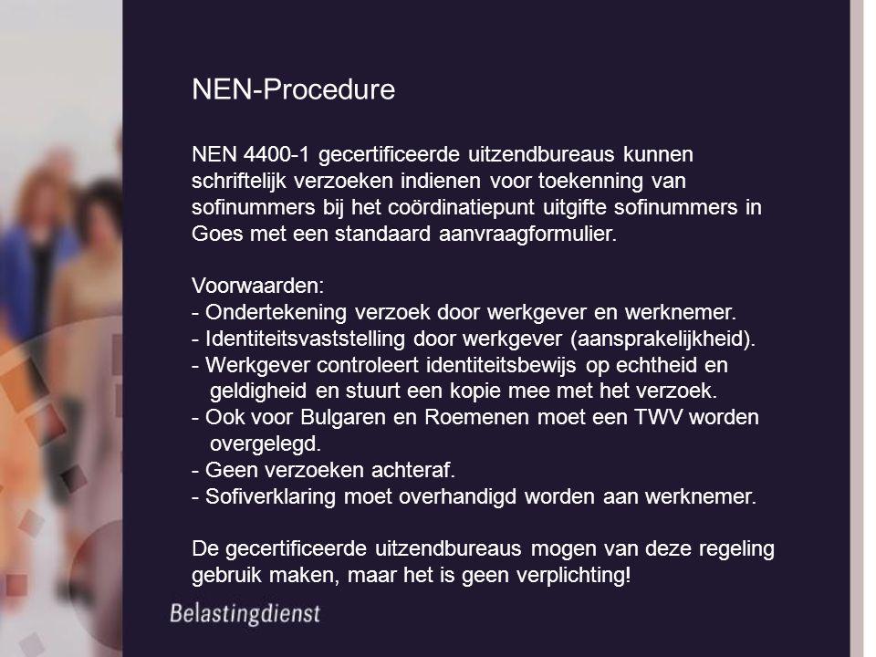 NEN-Procedure NEN 4400-1 gecertificeerde uitzendbureaus kunnen schriftelijk verzoeken indienen voor toekenning van sofinummers bij het coördinatiepunt
