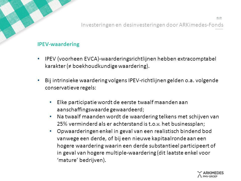 IPEV-waardering • IPEV (voorheen EVCA)-waarderingsrichtlijnen hebben extracomptabel karakter (≠ boekhoudkundige waardering). • Bij intrinsieke waarder