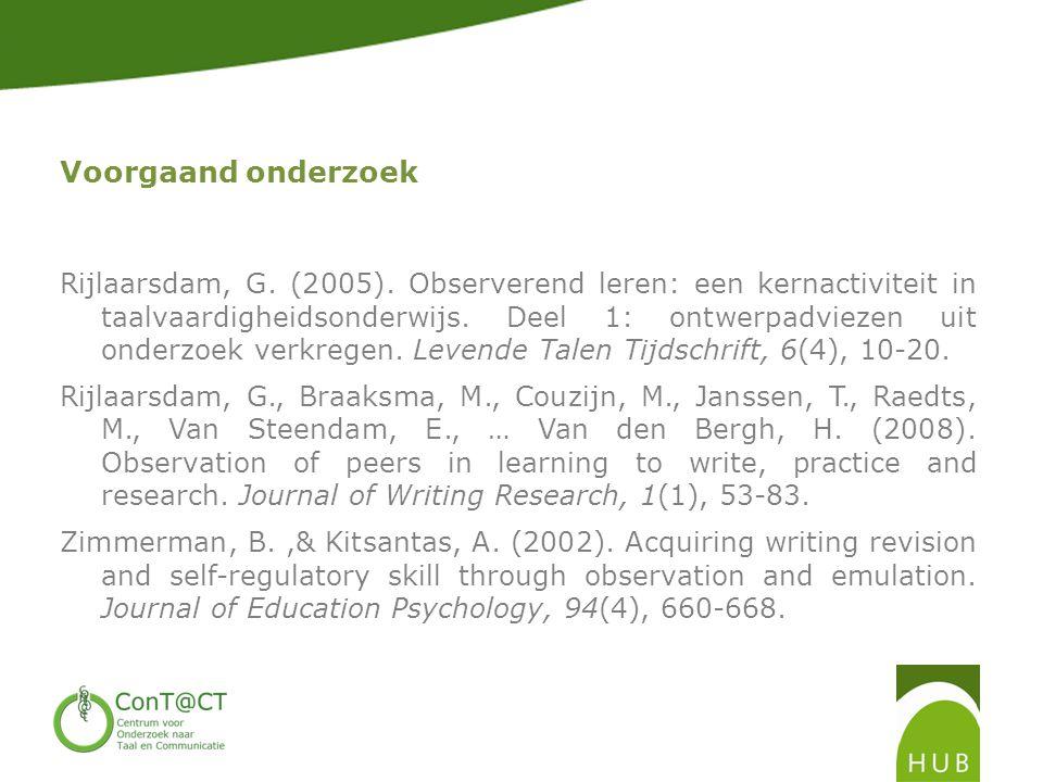 Voorgaand onderzoek Rijlaarsdam, G.(2005).