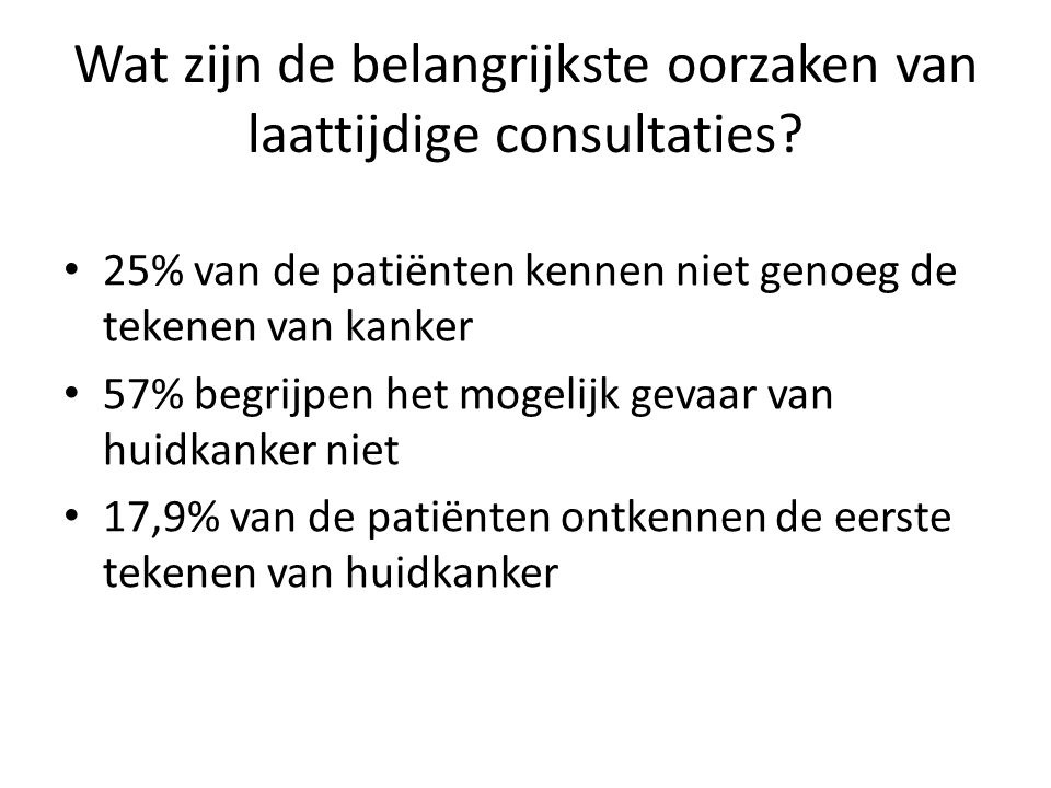 Wat zijn de belangrijkste oorzaken van laattijdige consultaties.