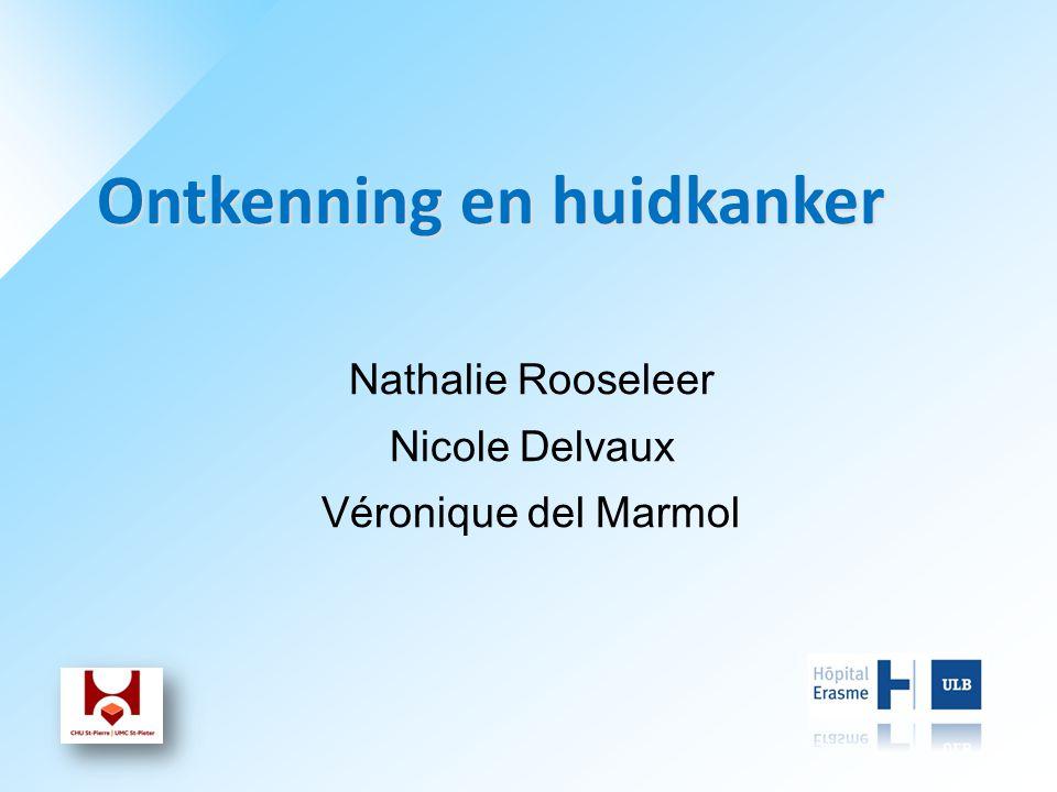 Ontkenning en huidkanker Nathalie Rooseleer Nicole Delvaux Véronique del Marmol