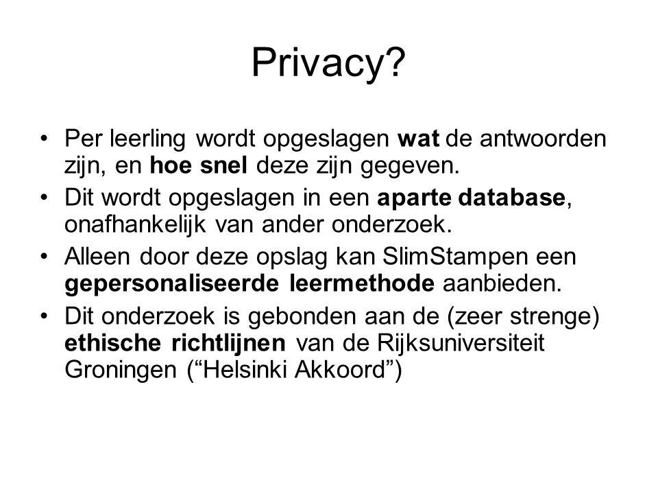 Privacy? •Per leerling wordt opgeslagen wat de antwoorden zijn, en hoe snel deze zijn gegeven. •Dit wordt opgeslagen in een aparte database, onafhanke