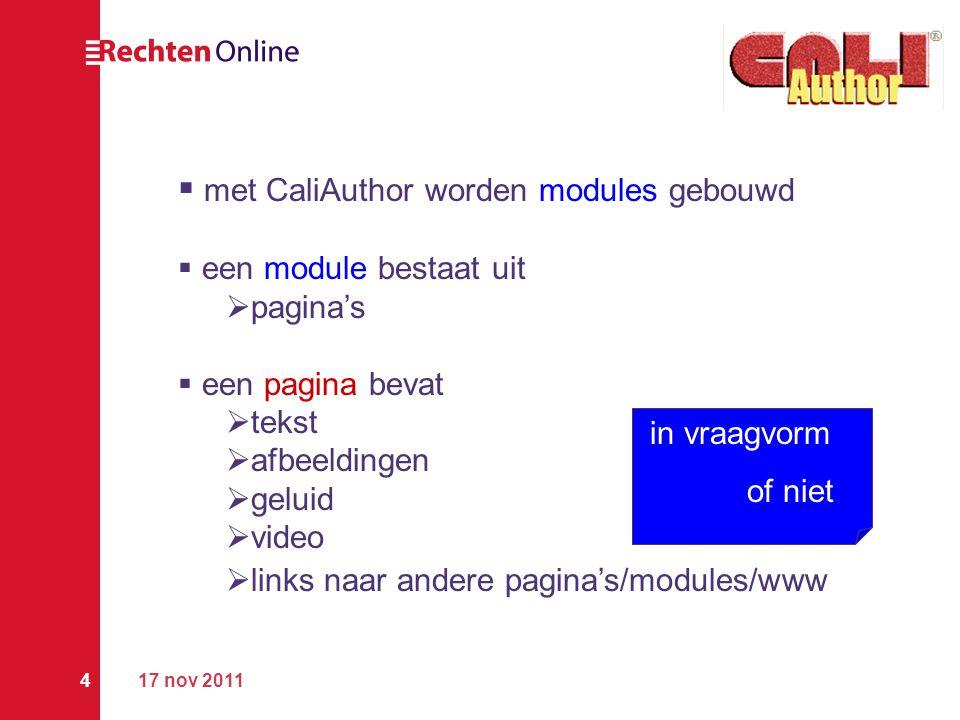17 nov 20114  met CaliAuthor worden modules gebouwd  een module bestaat uit  pagina's  een pagina bevat  tekst  afbeeldingen  geluid  video 
