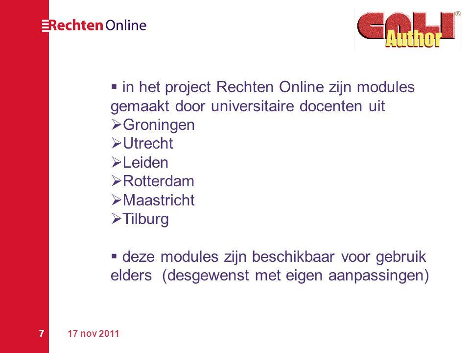 17 nov 20117  in het project Rechten Online zijn modules gemaakt door universitaire docenten uit  Groningen  Utrecht  Leiden  Rotterdam  Maastri