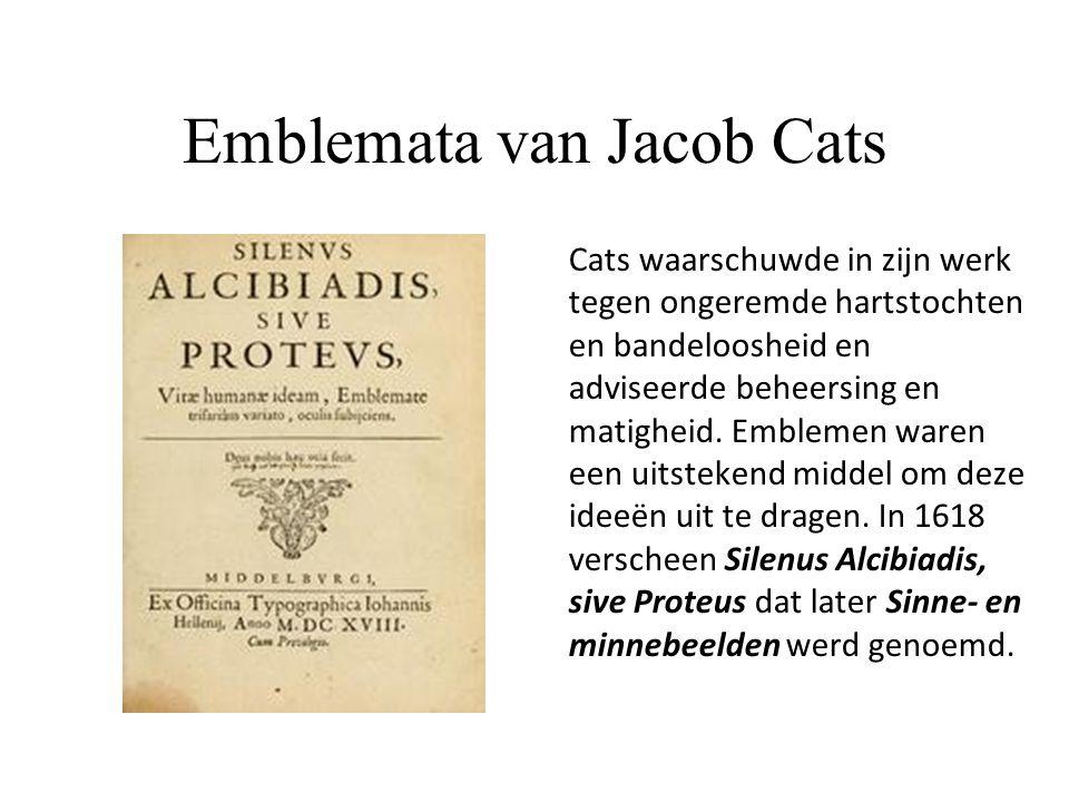 Emblemata van Jacob Cats Cats waarschuwde in zijn werk tegen ongeremde hartstochten en bandeloosheid en adviseerde beheersing en matigheid. Emblemen w