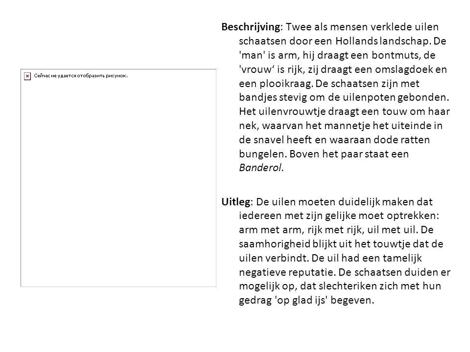 Beschrijving: Twee als mensen verklede uilen schaatsen door een Hollands landschap. De 'man' is arm, hij draagt een bontmuts, de 'vrouw' is rijk, zij