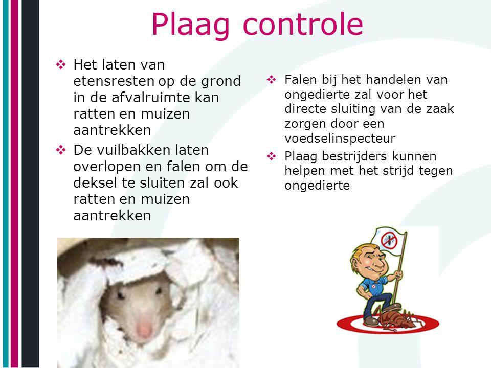 Plaag controle  Het laten van etensresten op de grond in de afvalruimte kan ratten en muizen aantrekken  De vuilbakken laten overlopen en falen om d