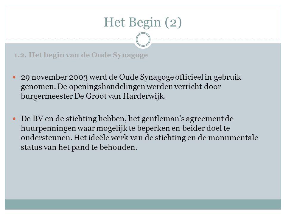 Het Begin (2)  29 november 2003 werd de Oude Synagoge officieel in gebruik genomen. De openingshandelingen werden verricht door burgermeester De Groo