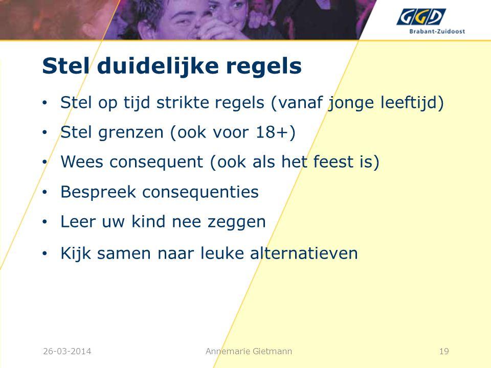 Stel duidelijke regels • Stel op tijd strikte regels (vanaf jonge leeftijd) • Stel grenzen (ook voor 18+) • Wees consequent (ook als het feest is) • B
