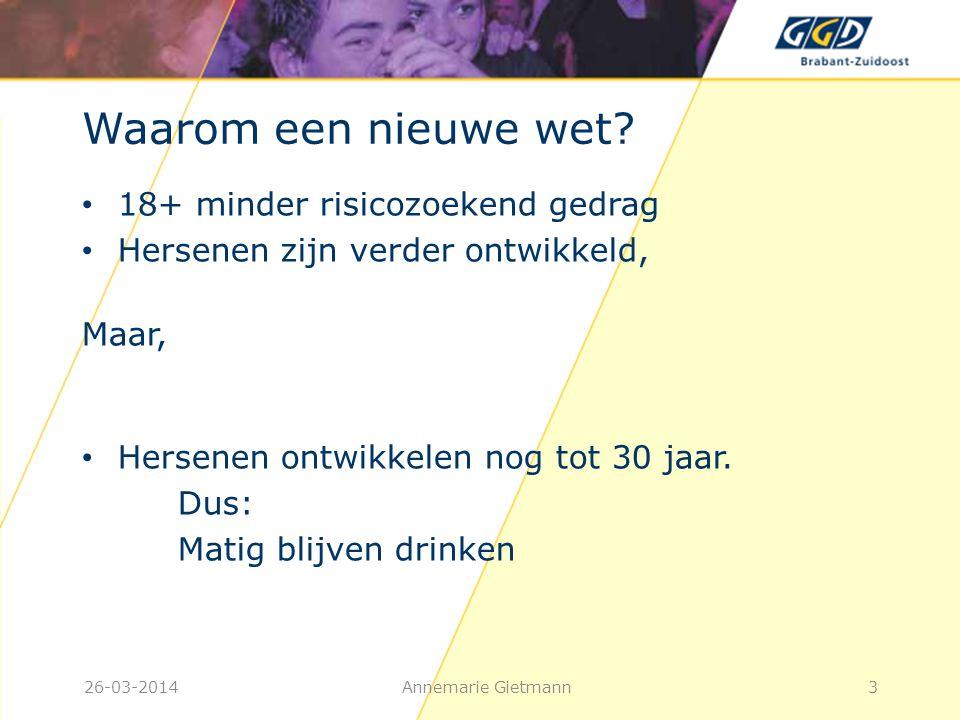 26-03-2014Annemarie Gietmann14 2012 spoedeisende hulp, coma en ongevallen • 5300 mensen vanwege een alcoholvergiftiging Waarvan 60% tussen de 15 en 25 jaar • 15.000 mensen vanwege een alcoholgerelateerd ongeval (ongeval binnens- of buitenshuis of geweldpleging) Maar waarschijnlijk 6 maal zoveel • http://www.stap.nl/nl/home/feiten-en- cijfers.html http://www.stap.nl/nl/home/feiten-en- cijfers.html