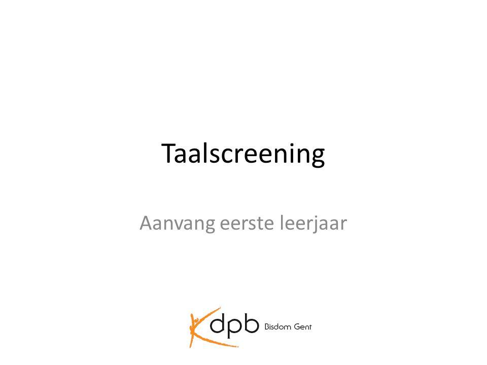 Decreet Vlaams parlement • Voor elke leerling die voor het eerst in het gewoon lager onderwijs instroomt, voert de school een verplichte screening uit, die nagaat wat het niveau van de leerling inzake de onderwijstaal is.