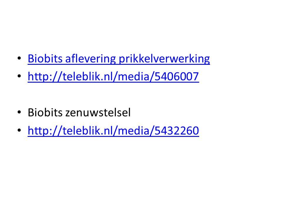 • Biobits aflevering prikkelverwerking Biobits aflevering prikkelverwerking • http://teleblik.nl/media/5406007 http://teleblik.nl/media/5406007 • Biob