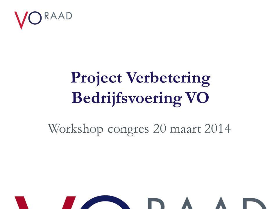 Project Verbetering Bedrijfsvoering VO Workshop congres 20 maart 2014