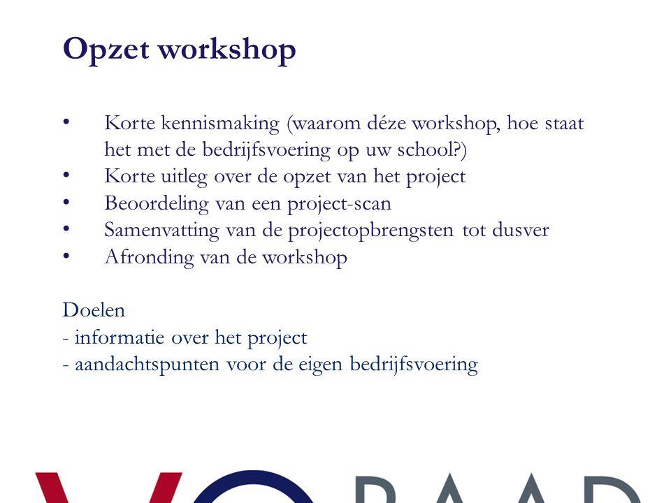 Opzet workshop • Korte kennismaking (waarom déze workshop, hoe staat het met de bedrijfsvoering op uw school?) • Korte uitleg over de opzet van het pr