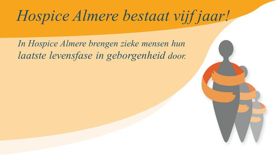 In Hospice Almere brengen zieke mensen hun laatste levensfase in geborgenheid door.