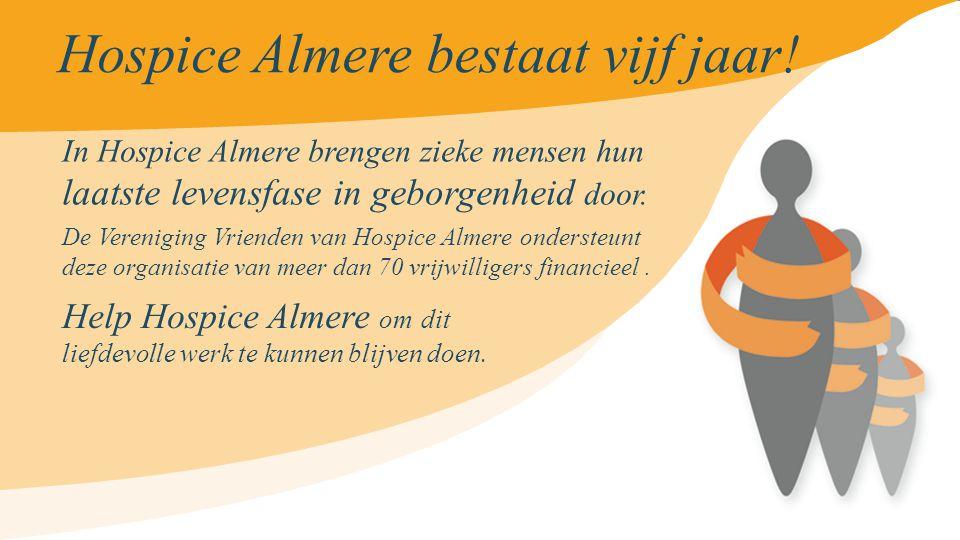 Hospice Almere bestaat vijf jaar .