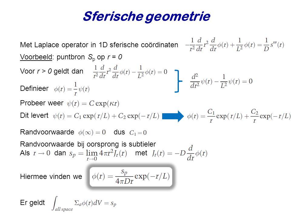 Sferische geometrie Met Laplace operator in 1D sferische coördinaten Voorbeeld: puntbron S p op r = 0 Definieer Probeer weer Dit levert Voor r > 0 geldt dan Randvoorwaarde dus Randvoorwaarde bij oorsprong is subtieler Als dan met Hiermee vinden we Er geldt