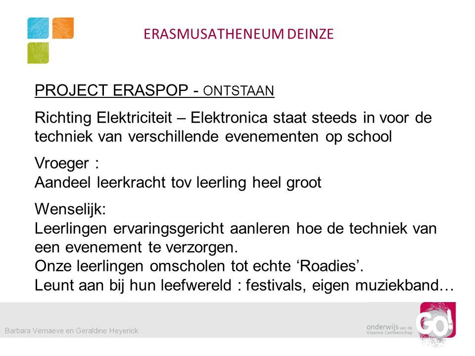 PROJECT ERASPOP - ONTSTAAN Richting Elektriciteit – Elektronica staat steeds in voor de techniek van verschillende evenementen op school Vroeger : Aan