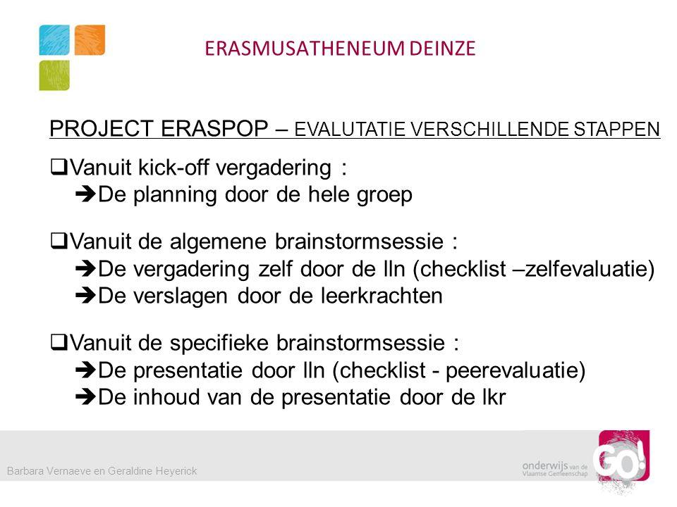 ERASMUSATHENEUM DEINZE PROJECT ERASPOP – WORKSHOP LLN EN PROFESSIONAL  Opstellen van de lichtinstallatie  Spots en lichtbars  DMX aansluiting naar channel  Opstellen van de geluidsinstallatie  Correct opstellen van boxen (richting, plaats,..)  Aansluiten van de boxen naar PA  Correct opstellen van de microfoons (types, instrumentafhankelijk,…)  Aansluiten van de microfoons naar PA  Afregeling PA Barbara Vernaeve en Geraldine Heyerick